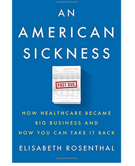 An American Sickness How Healthcare Became Big Business and How You Can Take It Back